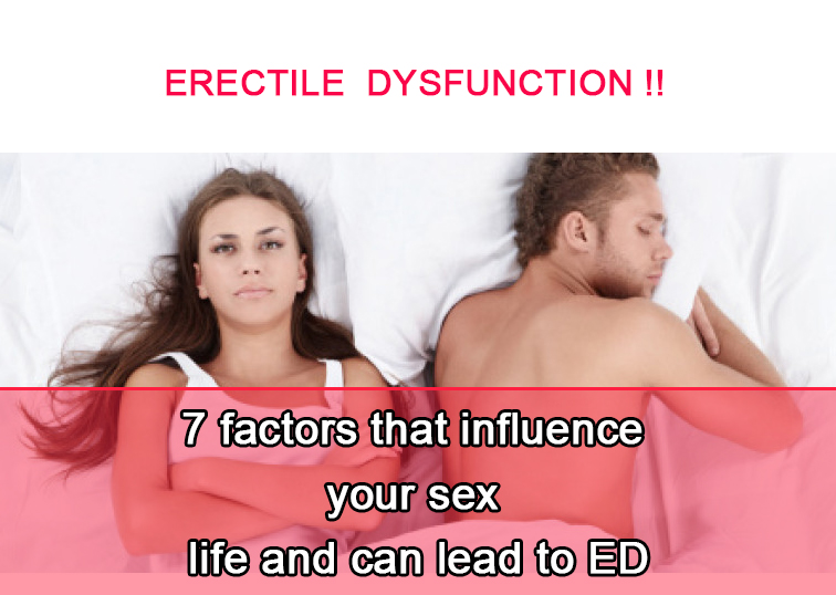 7 factors that influence your sex life and can lead to ED