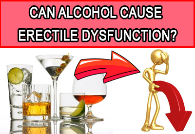 is Alcohol Can Cause Erectile Dysfunction?